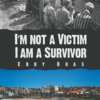 Eddy Boas Im not a victim I am a survivor