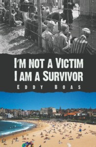 Eddy Boas Im not a victim I am a survivor